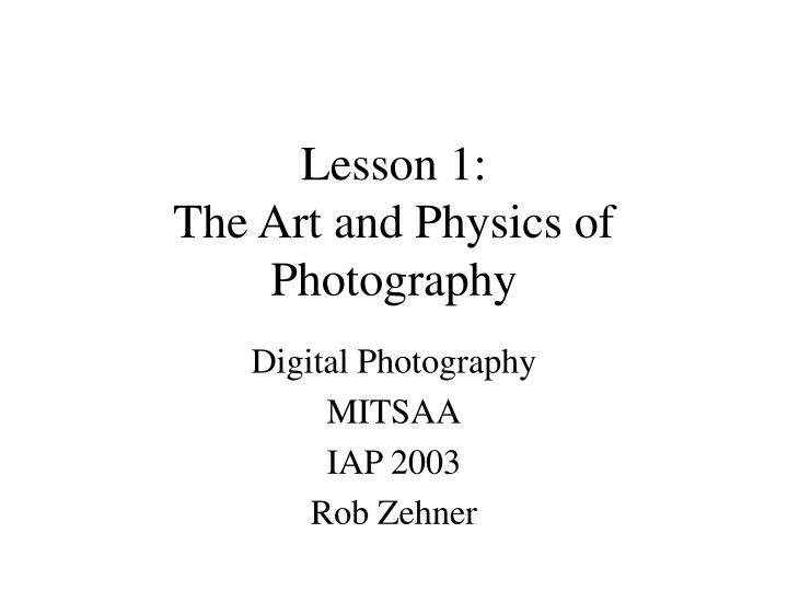 lesson 1 the art and physics of photography n.