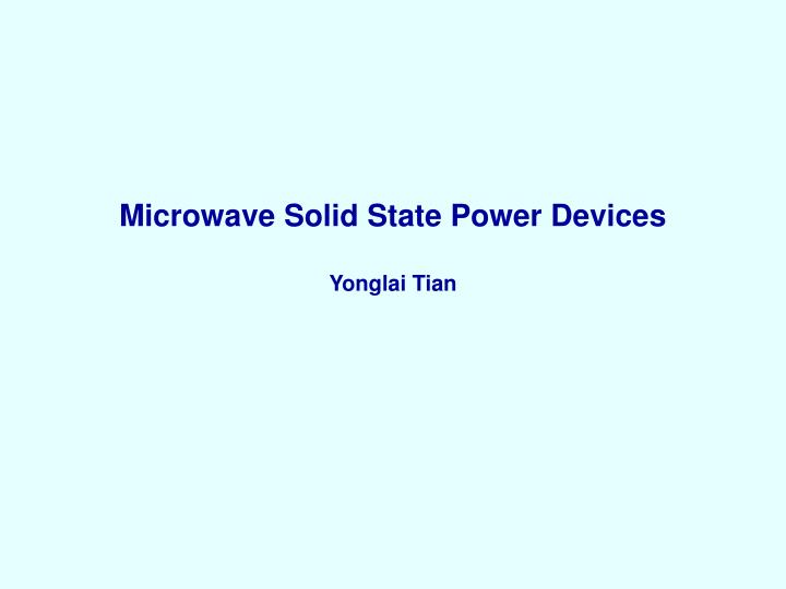 microwave solid state power devices yonglai tian n.