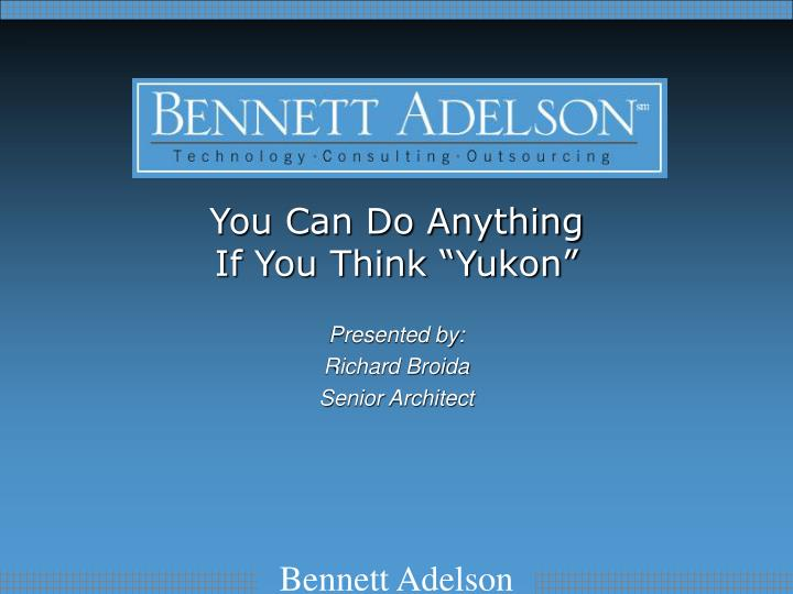 you can do anything if you think yukon n.