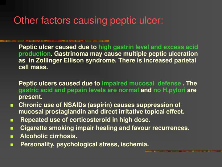 Other factors causing peptic ulcer: