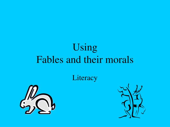 using fables and their morals n.
