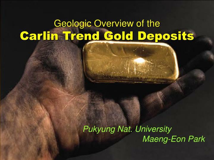 geologic overview of the carlin trend gold deposits n.