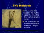 the kakivak