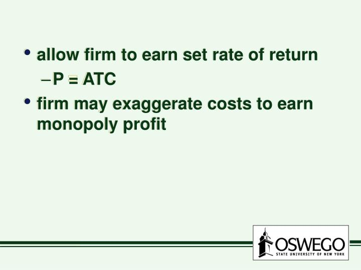 allow firm to earn set rate of return
