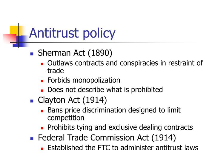 sherman anti trust act constitutional law The federal antitrust acts in 1890, congress enacted the country's first antitrust law, the sherman antitrust act in 1914, congress passed the federal trade commission act and the clayton act to further police anticompetitive business conduct.