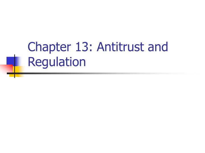 chapter 13 antitrust and regulation n.