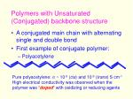 polymers with unsaturated conjugated backbone structure