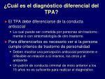 cu l es el diagn stico diferencial del tpa