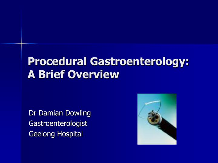 procedural gastroenterology a brief overview n.