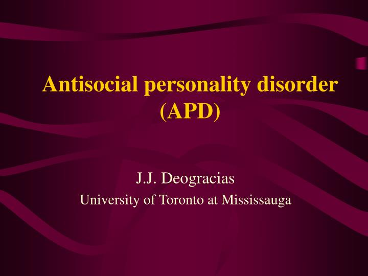 the description of the antisocial personality disorder apd And reduced autonomic activity in antisocial personality disorder who read a description of the study and who wished to disorder apd prefrontal gray.