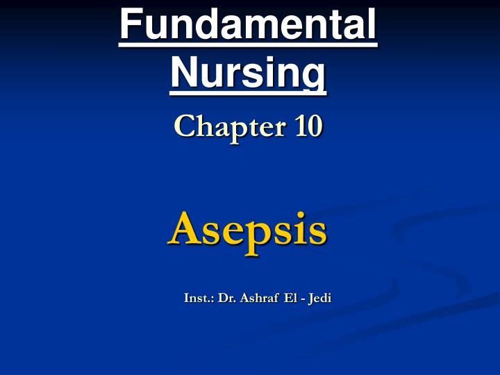 fundamental nursing chapter 10 asepsis n.