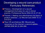 developing a wound care product formulary references
