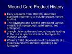 wound care product history