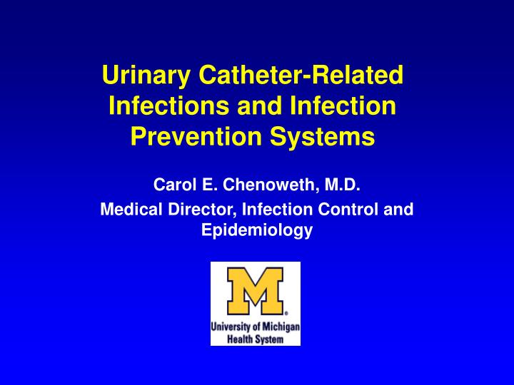 urinary catheter related infections and infection prevention systems n.