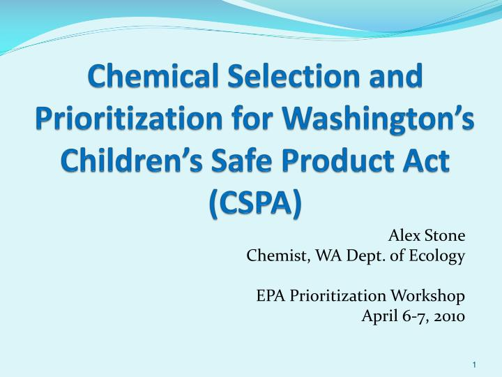 chemical selection and prioritization for washington s children s safe product act cspa n.