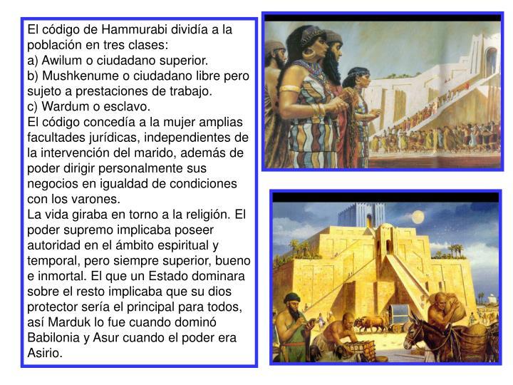 El código de Hammurabi dividía a la población en tres clases: