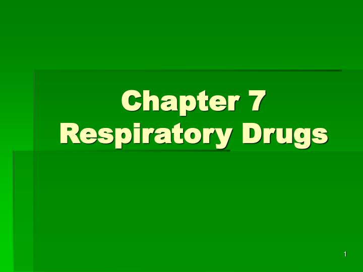 chapter 7 respiratory drugs n.