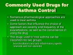 commonly used drugs for asthma control