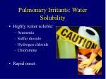 pulmonary irritants water solubility
