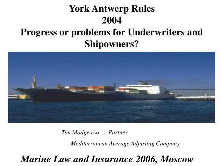 york antwerp rules 2004 progress or problems for underwriters and shipowners n.