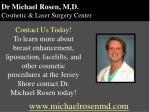 dr michael rosen m d cosmetic laser surgery center6