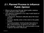 2 1 planned process to influence public opinion