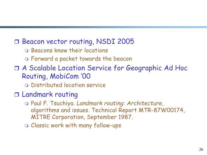 Beacon vector routing, NSDI 2005