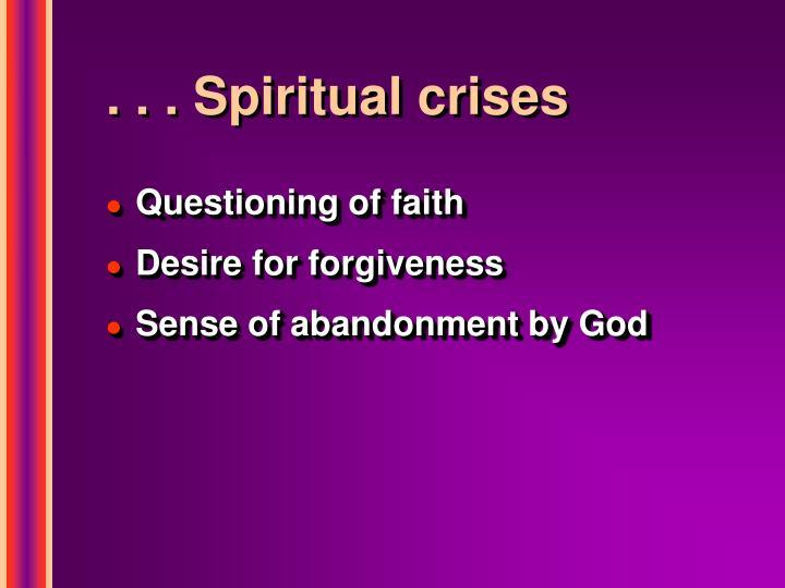 . . . Spiritual crises