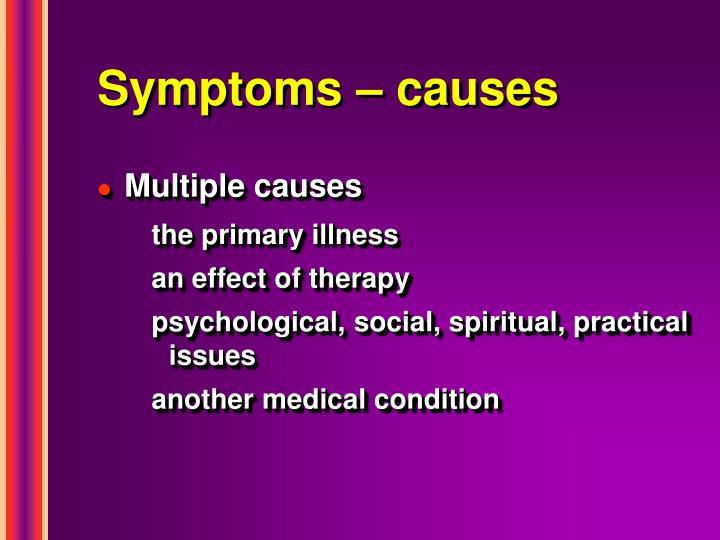 Symptoms – causes