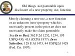 old things not patentable upon disclosure of a new property use function