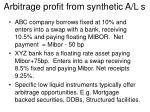 arbitrage profit from synthetic a l s