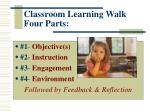 classroom learning walk four parts