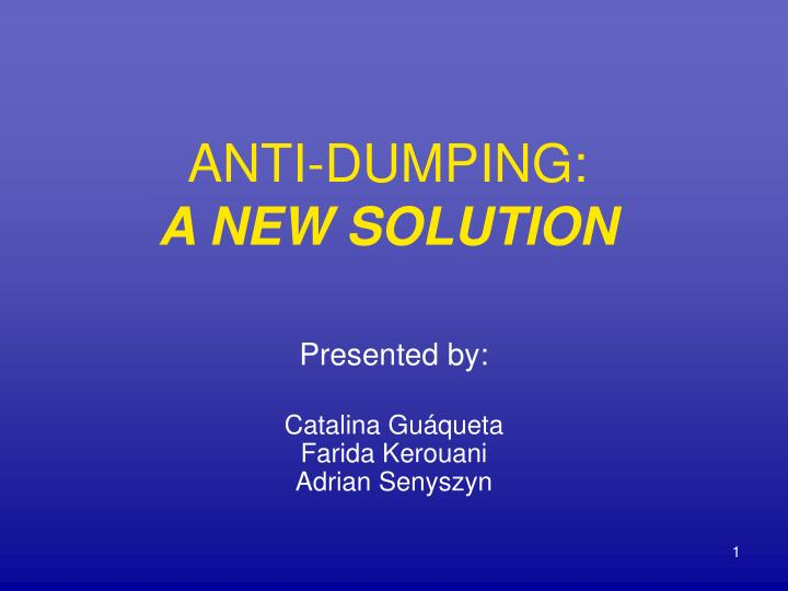 anti dumping a new solution n.