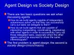 agent design vs society design