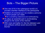 bots the bigger picture1