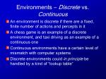 environments discrete vs continuous