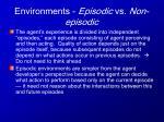 environments episodic vs non episodic