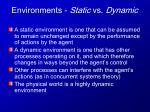 environments static vs dynamic