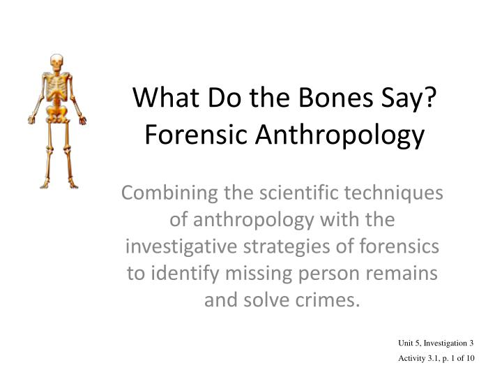 what do the bones say forensic anthropology n.