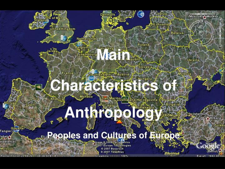 main characteristics of anthropology peoples and cultures of europe n.