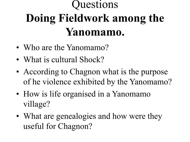 confronting the yanomamo the experience of cultural shock Encyclopedia encyclopedias of the human experience 1994 david levinson aggression and conflict a cross-cultural.