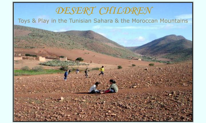 desert children toys play in the tunisian sahara the moroccan mountains n.