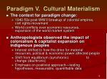 paradigm v cultural materialism