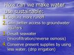 how can we make water use sustainable