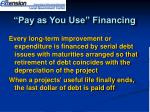 pay as you use financing