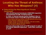 locating the threat of anthrax who has weapons 4