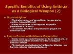 specific benefits of using anthrax as a biological weapon 2