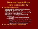 weaponizing anthrax how is it made 2