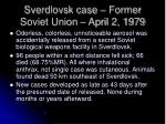 sverdlovsk case former soviet union april 2 1979