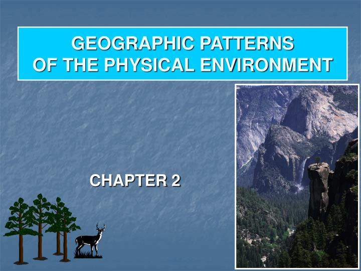 geographic patterns of the physical environment n.